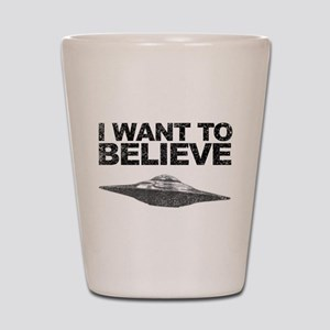 I want to Believe Shot Glass